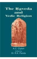 The Rgveda and Vedic Religion: A.C.Clyton; Edited By