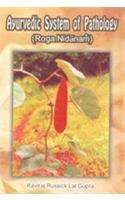 Ayurvedic System of Pathology:Roga Nidanam: Kaviraj Russick lal
