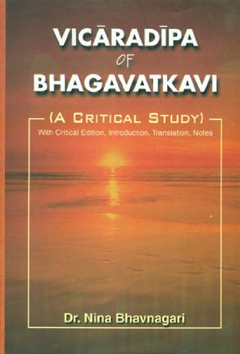 Vicaradipa of Bhagavatkavi (A Critical Study): With critical edition, Introduction, translation and...