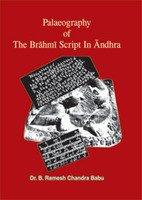 Palaeography of Brahmi Script in Andhra : C 300 B C 300 A D: B Ramesh Chandra Babu