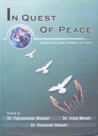 In Quest of Peace: Indian Shows the Path: Set of 2 Vols.: Yajneshwar S.Shastri, Intaj Malek and ...
