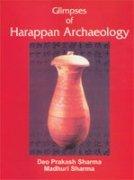 Glimpses of Harappan Archaeology: Deo Prakash Sharma