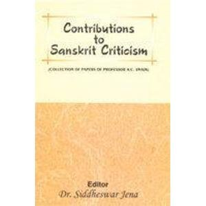 Contributions to Sanskrit Criticism: Dr Siddheswar Jena