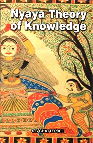 Nyaya Theory of Knowledge: S.C. Chatterjee