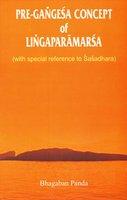 Pre Gangesa Concept of Lingaparamarsa (With Special Reference to Sasadhara): Panda, Bhagaban