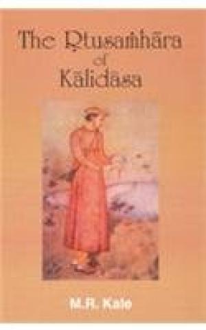 The Rtusamhara of Kalidasa: M.R. Kale