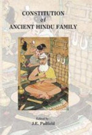 Constitution of Ancient Hindu Family: J.E. Padfield