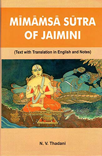 Mimamsa Sutra of Jaimini: (Text with Translation in English and Notes): N.V. Thadani