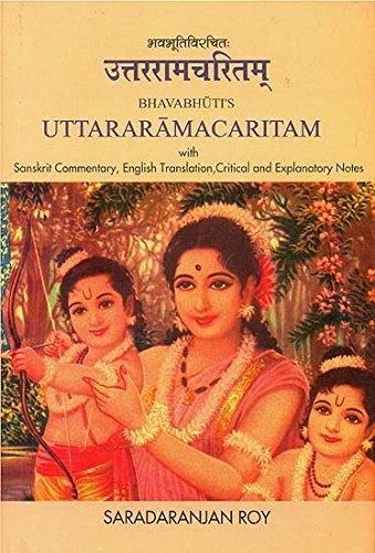 Bhavabhuti's Uttararamacaritam with Sanskrit commentary, English Translation, Critical and ...
