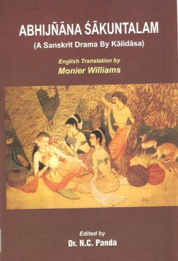 Abhijnana Sakuntalam (A Sanskrit Drama By Kalidasa): The Devanagari Recension of the Text with ...