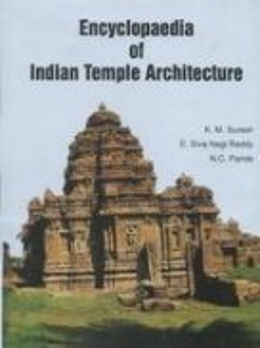 Encyclopaedia of Indian Temple Architecture: Vols. I-III: K.M.Suresh. Edited By N.C. Panda, Siva ...