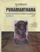 Puramanthana : Current Advances In Indian Archaeology: Edited by A.K.