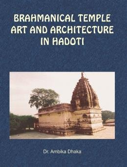 Brahmnical Temple Art and Architecture in Hadoti: Dhaka Ambika