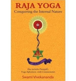 9788180903038: [ Raja Yoga: Conquering the Internal Nature [ RAJA YOGA: CONQUERING THE INTERNAL NATURE ] By Vivekananda, Swami ( Author )Jan-21-2010 Paperback by Vivekananda, Swami ( Author ) Jan-2010 Paperback ]