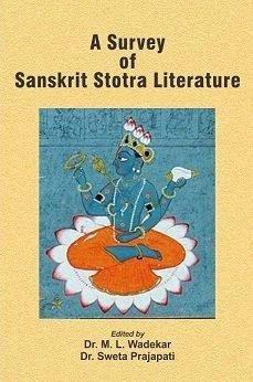 A Survey of Sanskrit Stotra Literature: Dr M.L. Wadekar