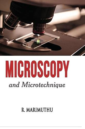 Microscopy and Microtechnique: R. Marimuthu