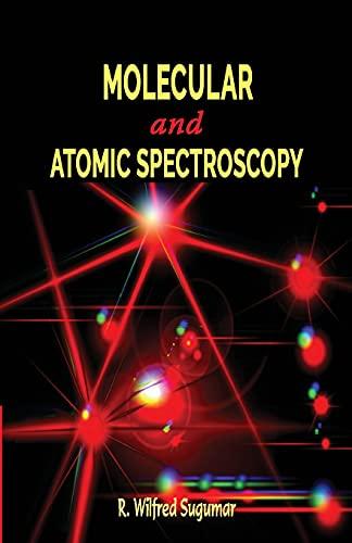Molecular and Atomic Spectroscopy: R. Wilfred Sugumar