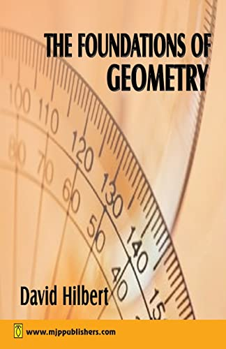 The Foundations of Geometry: David Hilbert