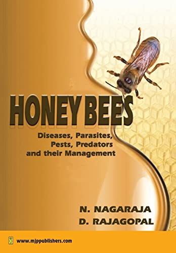 Honeybees: Diseases, Parasites, Pests, Predators and their: D. Rajagopal,N. Nagaraja