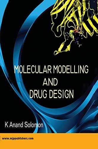 Molecular Modelling and Drug Design: K. Anand Solomon
