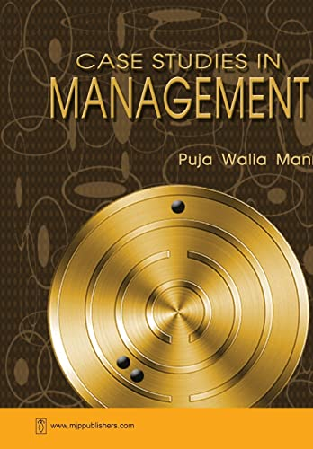 Case Studies in Management: Edited by Puja