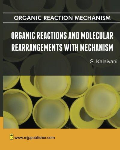 Organic Reactions and Molecular Rearrangements with Mechanism: S. Kalaivani