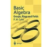 9788181280473: BASIC ALGEBRA: GROUPS, RINGS AND FIELDS, 1ST EDITION