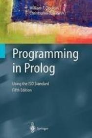 PROGRAMMING IN PROLOG USING THE ISO STANDARD,: CLOCKSIN & MELLISH