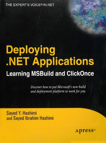 Deploying .NET Applications: Learning MSBuild and ClickOnce: Sayed Hashimi,Sayed Ibrahim Hashimi
