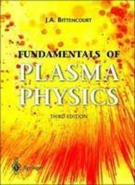 Fundamentals of Plasma Physics: J.A. Bittencourt