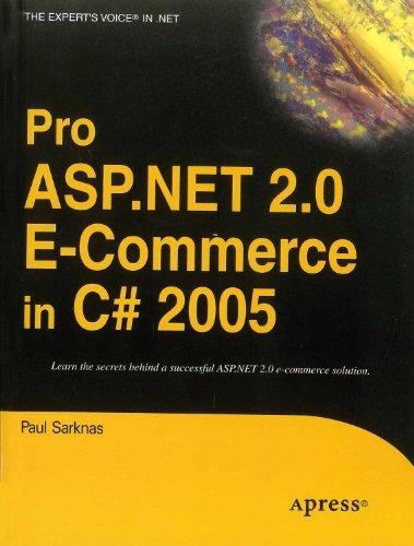 Pro ASP.NET 2.0 E-Commerce in C#2005: Paul Sarknas