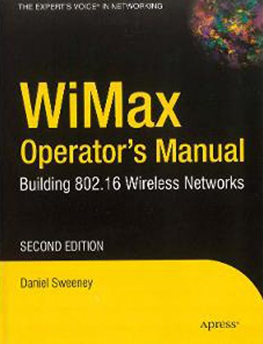 WiMax Operator?s Manual: Building 802.16 Wireless Networks (Second Edition): Daniel Sweeney
