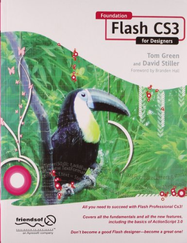 Foundation Flash CS3 for Desingers: Branden Hall,David Stiller,Tom Green