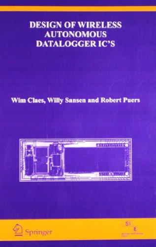 Design of Wireless Autonomous Datalogger IC`s: Robert Puers,Willy Sansen,Wim