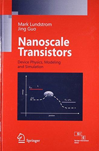Nanoscale Transistors: Device Physics, Modeling and Simulation: Jing Guo,Mark Lundstrom