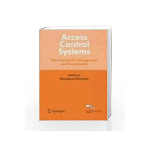 Access Control Systems: Security Identity Management and Trust Models: Messaoud Benantar (Ed.)