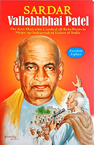 Sardar Vallabhbhai Patel ; The Iron Man