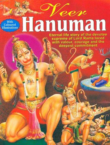 Veer Hanuman An Illustrious Figure of Ramayana. (COLOR+ILLUSTRATED): Kunwar Anil Kumar