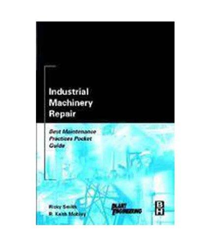 9788181473363: Industrial Machinery Repair : Best Maintenance Practices Pocket Guide