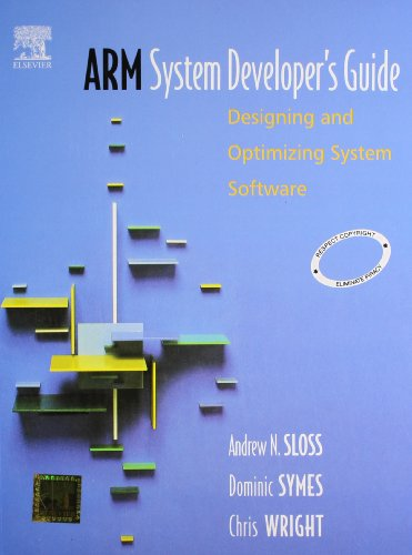 9788181476463: Arm System Developer'S Guide: Designing And Optimizing System Software