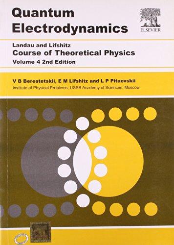 9788181477897: Course Of Theoretical Physics, Vol. 4 Quantum Electrodynamics, 2E