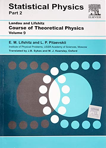Statistical Physics: Course of Theoretical Physics -: E. M. Lifshitz