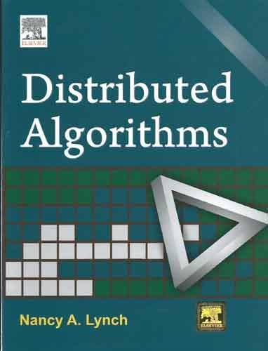 Distributed Algorithms: Nancy A. Lynch