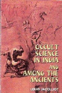 Occult Science in India and among the: Felt Willard L.