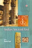 Indias Ancient Past: Shankar Goyal