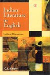 Indian Literature in English : Critical Discourses: C L Khatri
