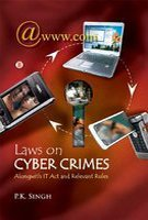 Laws on Cyber Crimes : Alongwith IT Act and Relevant Rules: Pramod Kr Singh
