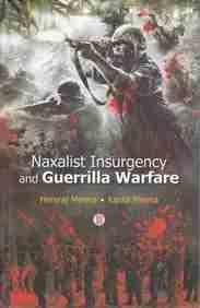Naxalist Insurgency and Guerrilla Warfare: Hemraj Meena and Kanta Meena