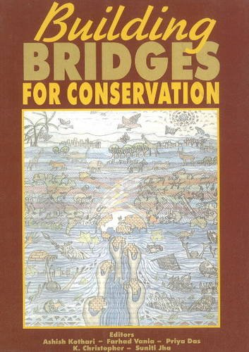 Building Bridges for Conservation : Towards Joint: Ashish Kothari; Farhad