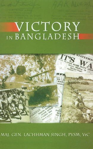 Victory in Bangladesh: Major General Lachhman